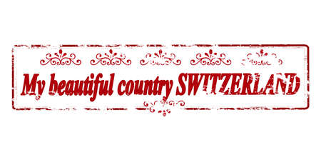 realm: Rubber stamp with text my beautiful country Switzerland inside, vector illustration Illustration