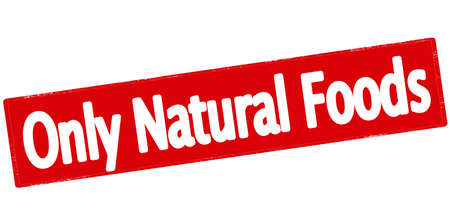 lifelike: Rubber stamp with text only natural foods inside, vector illustration