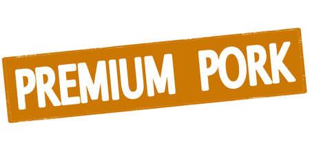 Rubber stamp with text premium pork inside, vector illustration