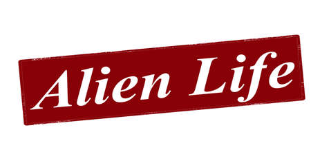 Stamp with text alien life inside, vector illustration