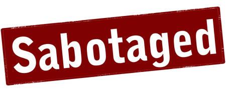 Rubber stamp with word sabotaged inside, vector illustration Illustration
