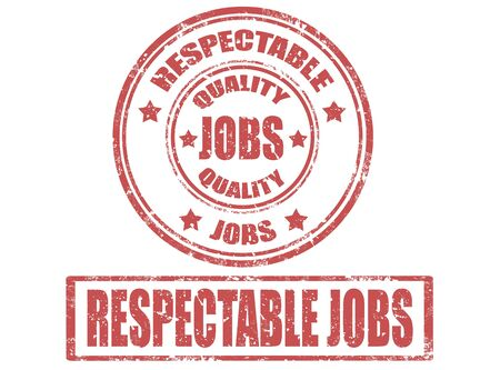 respectable: Set of grunge rubber stamps with word respectable jobs
