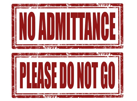 admittance: Set of grunge rubber stamps with text no admittance and please do not go  Illustration