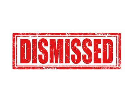 dismiss: Grunge rubber stamp with word dismissed,illustration