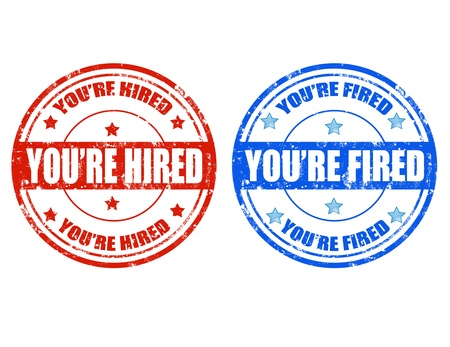 you are fired: Set of grunge rubber stamp with text You re hired ,You re fired
