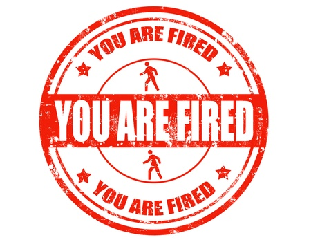 you are fired: Red grunge rubber stamp with text You are fired inside Illustration