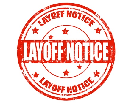 layoff: Grunge rubber stamp with text Layoff notice,vector illustration