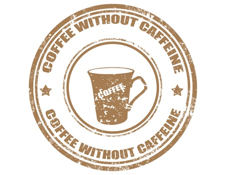 caffeine: Grunge rubber stamp with text Coffee without caffeine, illustration
