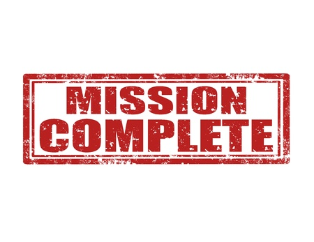 accomplish: Grunge rubber stamp with text Mission complete, illustration