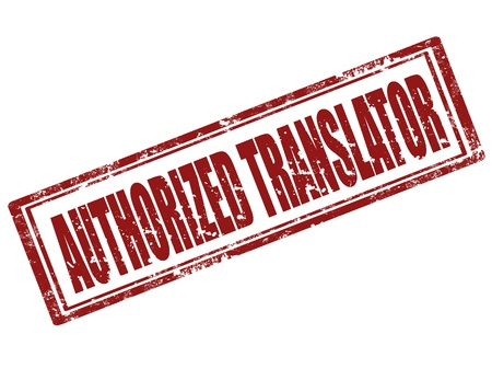 translator: Grunge rubber stamp with text Authorized Translator,vector illustration Illustration