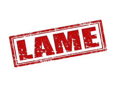 lame: Grunge rubber stamp with word Lame,vector illustration