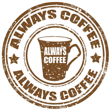 always: Grunge rubber stamp with text Always Coffee Illustration