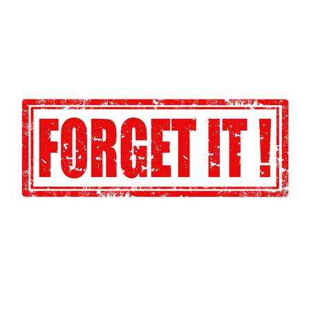 forget: Grunge rubber stamp with text Forget It  ,vector illustration