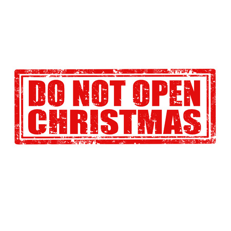 not open: Grunge rubber stamp with text Do Not Open Christmas,vector illustration Illustration