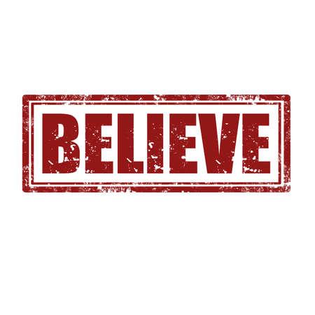 Grunge rubber stamp with word Believe,vector illustration Illustration