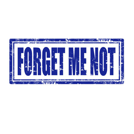 forget me not: Grunge rubber stamp with text Forget Me Not,vector illustration