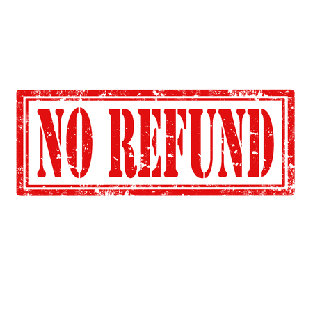 repayment: Grunge rubber stamp with text No Refund,vector illustration