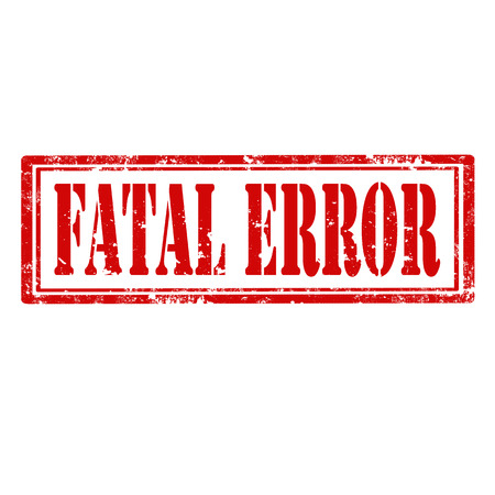 fatal: Grunge rubber stamp with text Fatal Error illustration
