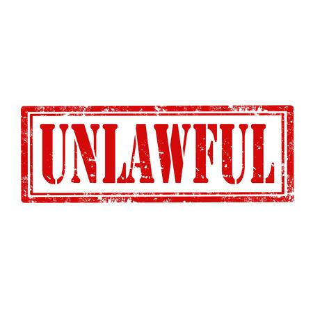 unlawful: Grunge sello de goma con la palabra ilegal, ilustraci�n vectorial