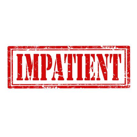 impatient: timbre en caoutchouc grunge avec le mot Impatient, illustration vectorielle Illustration