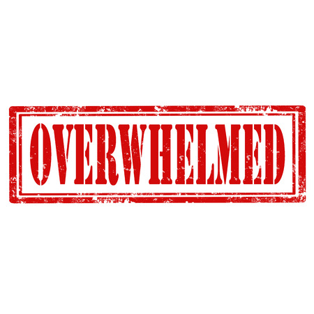 overwhelmed: Grunge rubber stamp with text Overwhelmed,vector illustration