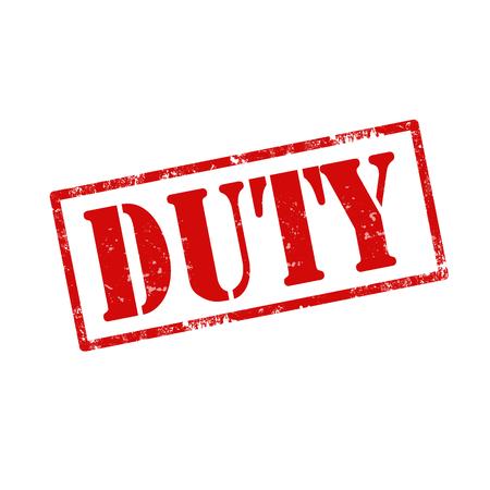 devoir: rubber stamp grunge avec du texte Duty, illustration vectorielle