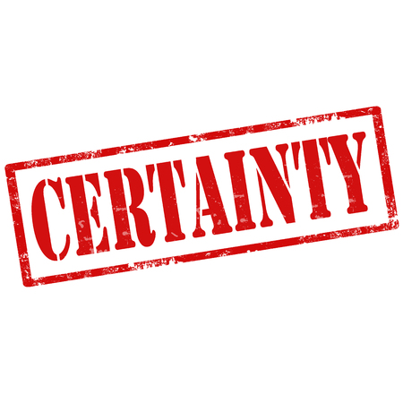 certainty: Grunge rubber stamp with text Certainty,vector illustration