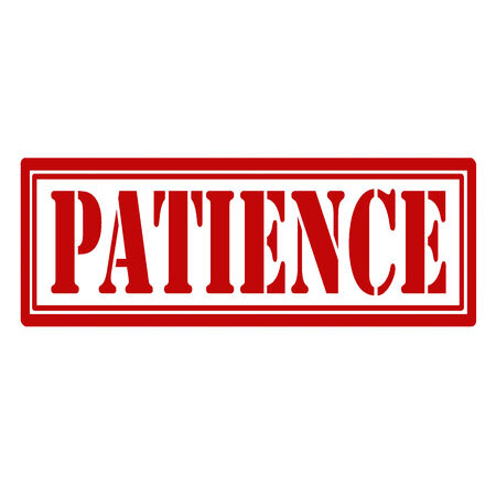 patience: Rubber stamp with text Patience,vector illustration Illustration