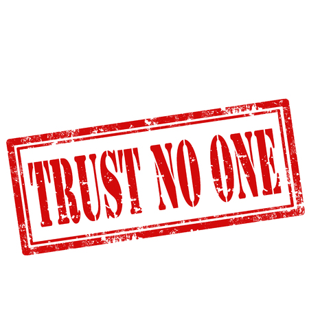 Grunge rubber stamp with text Trust No One,vector illustration