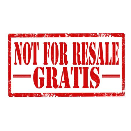 resale: Grunge rubber stamp with text Gratis-Not For Resale,illustration