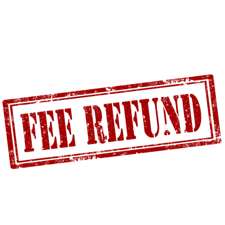 refund: Grunge rubber stamp with text Fee Refund,vector illustration Illustration