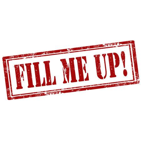 remplir: Grunge timbre en caoutchouc avec le texte Fill Me Up, illustration vectorielle Illustration