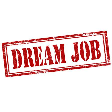 dream job: Grunge rubber stamp with text Dream Job,vector illustration Illustration