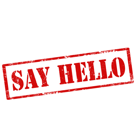Grunge rubber stamp with text Say Hello,vector illustration