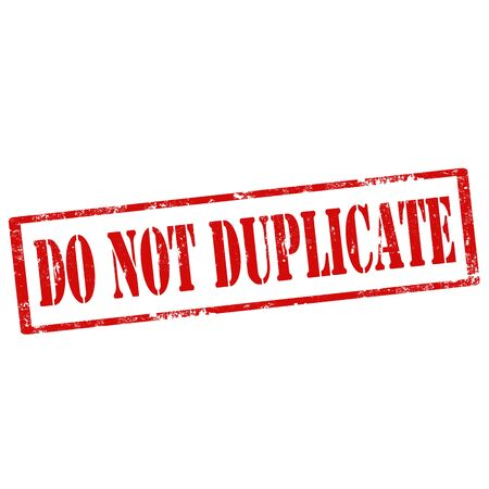 duplication: Grunge rubber stamp with text Do Not Duplicate,vector illustration Illustration
