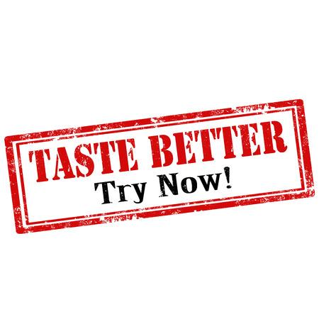taste: Grunge rubber stamp with text Taste Better-Try Now, illustration