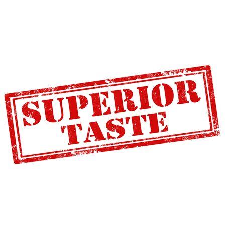 higher quality: Grunge rubber stamp with text Superior Taste, illustration Illustration