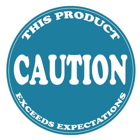 exceeds: Blue stamp with text Caution-This Product Exceeds Expectations,vector illustration Illustration