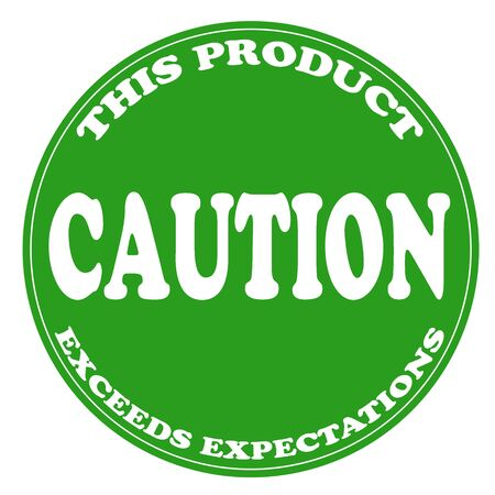 expectations: Green stamp with text Caution-This Product Exceeds Expectations,vector illustration Illustration