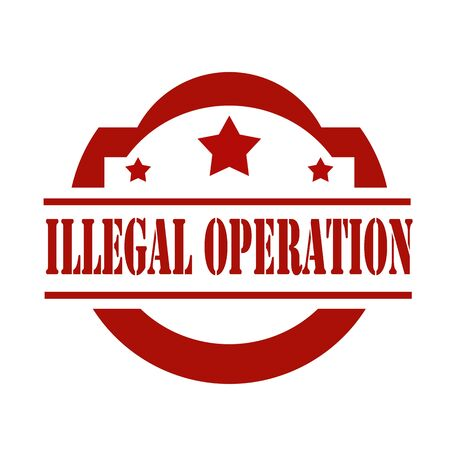 illegal: Red stamp with text Illegal Operation,vector illustration
