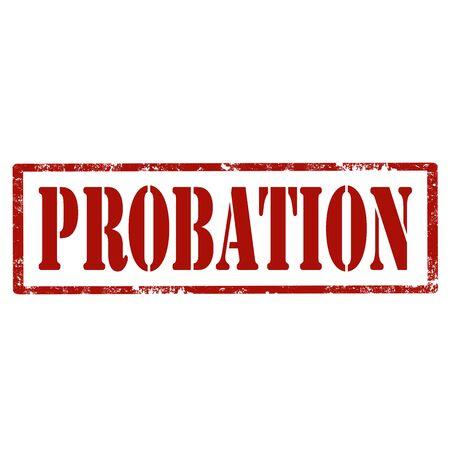 probation: Grunge rubber stamp with text Probation,vector illustration