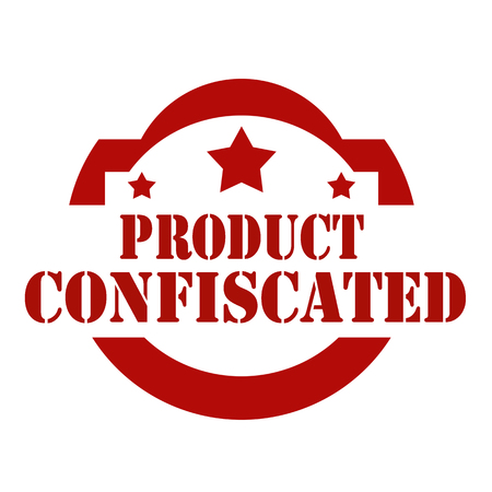 Red stamp with text Product Confiscated.