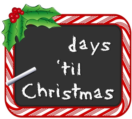Fill in the days until Christmas on chalk board with candy cane frame, holly, berries, isolated on white