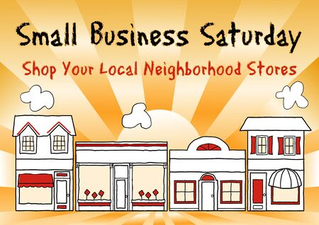 Small Business Saturday an American holiday held on Saturday after Thanksgiving to encourage shopping at small and local businesses