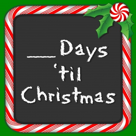 count down: Count the Days until Christmas holiday chalkboard with candy cane frame in red and green, holly, peppermint candy