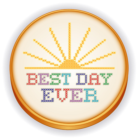 sampler: Embroidery Best Day Ever Cross Stitch with golden sunrise needlework sampler on retro wood sewing hoop isolated on white