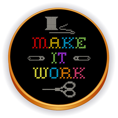 motto: Embroidery, Make It Work motto, fashion cross stitch needlework sewing design on retro wood hoop, needle, thread, safety pins and scissors, isolated on black background