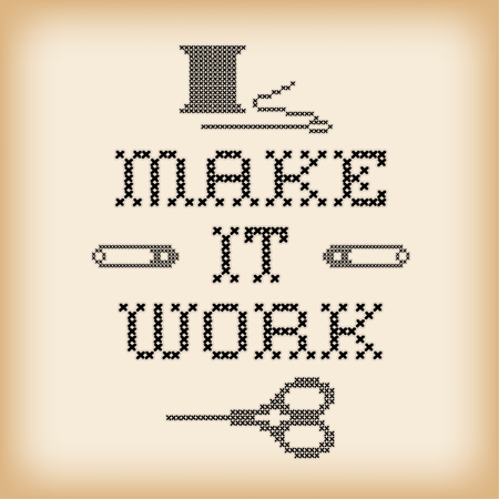 motto: Embroidery, Make It Work motto, fashion cross stitch needlework sewing design, needle, thread, safety pins and scissors, isolated on white background