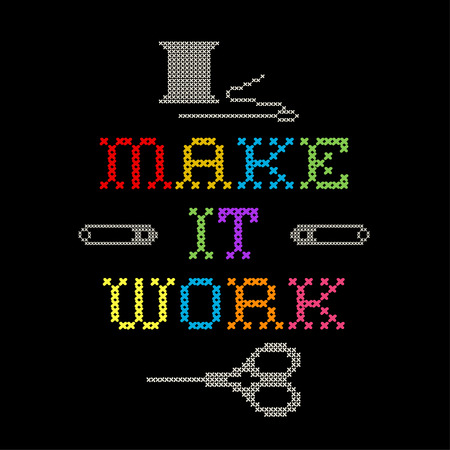 cross hatch: Embroidery, Make It Work motto, fashion cross stitch needlework sewing design, needle, thread, safety pins and scissors, isolated on black background
