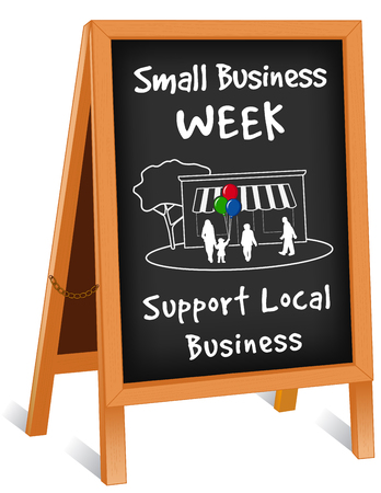 local business: Sign, Small Business Week, chalk board folding easel, wood sidewalk frame with brass chain, slate background with text to support local neighborhood stores, shop, family, balloons illustration.